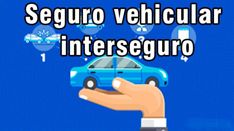 Seguro vehicular interseguro